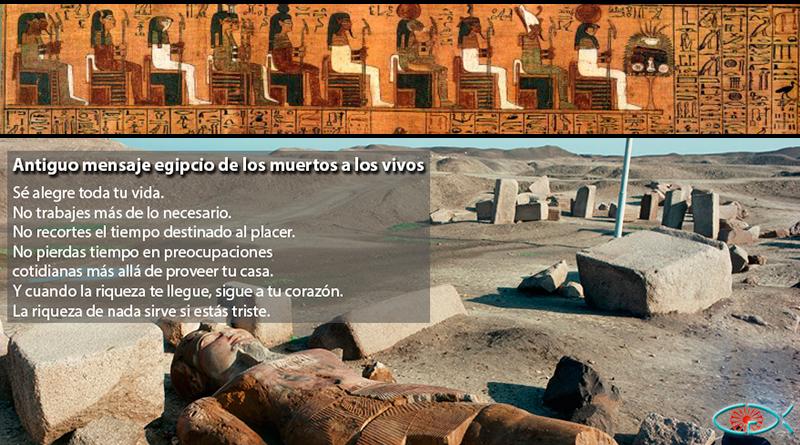 Antiguo mensaje egipcio de los Muertos a los Vivos